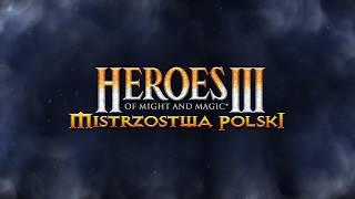 Heroes III: Finał Mistrzostw Polski // Polish Championship Final