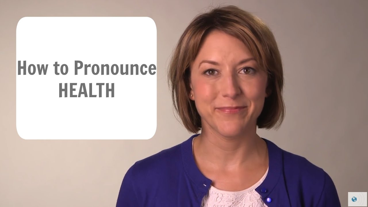 How to Pronounce HEALTH (not hells) - American English Pronunciation Lesson