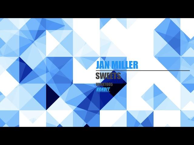 Jan Miller - Sweets (VANXT005)