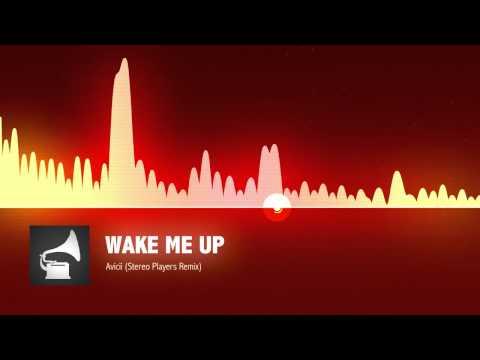 Avicii - Wake Me Up (Stereo Players Remix)