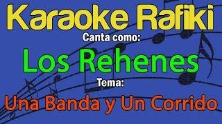 Los Rehenes - Una Banda y Un Corrido Karaoke Demo