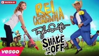 Taylor Swift - Shake it off - VERSÃO REI DA CACIMBINHA