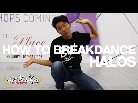 How to breakdance   Halos  Wakaka Crew