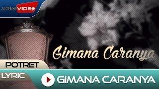 Potret- Gimana Caranya | Official Video Lyric
