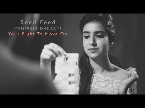 Right to move on (Tumhe Haq hai )  | SEED FEED | Manpreet Dhami