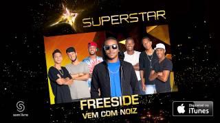 Freeside - Vem Com Noiz (SuperStar)