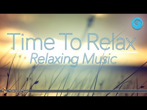 Relaxing Music - Time To Relax | Instrumental Music, Background Music, Stress Relief Music