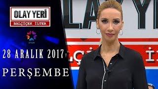 Olay Yeri - Balçiçek İlter   28 ARALIK 2017 - 84. BÖLÜM TEK PARÇA