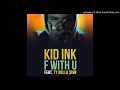 Kid-Ink-ft-Ty-Dolla-Sign-F-With-You