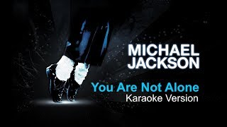 You Are Not Alone - Karaoke Version - Michael Jackson