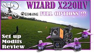 Eachine WIZARD X220HV - Déballage Set Up et Modifs - Un MUST HAVE Eachine !!! Résultats concours .