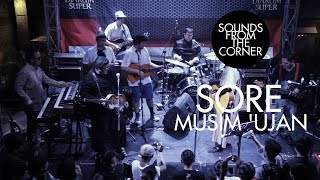 SORE - Musim 'Ujan | Sounds From The Corner Live #8