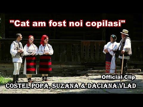 Costel Popa & Suzana si Daciana Vlad - CAT AM FOST NOI COPILASI (OFFICIAL CLIP HD)