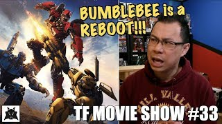 Is Bumblebee a REBOOT or a PREQUEL?? - [TF MOVIE SHOW #33]