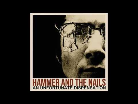 HAMMER AND THE NAILS - An Unfortunante Dispensation [USA - 2017]