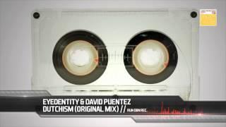 Eyedentity & David Puentez - Dutchism