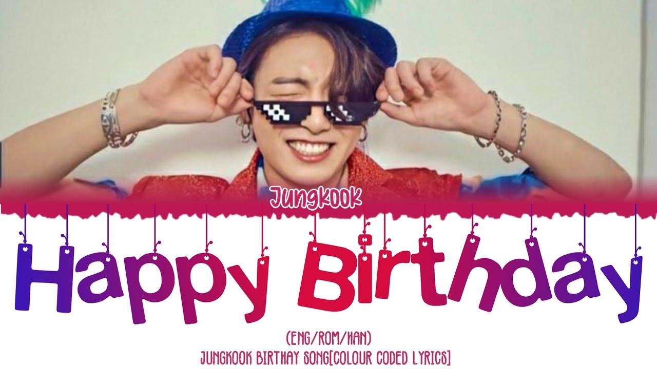 Jungkook Happy Birthday Song Colour Coded Lyrics Romanized Korean Version Youtube