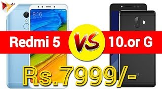 Xiaomi Redmi 5 vs 10.or G   Which One Is The Best At Rs.7999/-   Data Dock