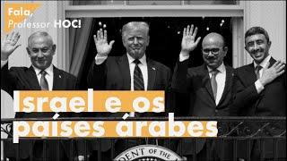 Acordos de paz entre Israel e países árabes?   Fala, Professor HOC