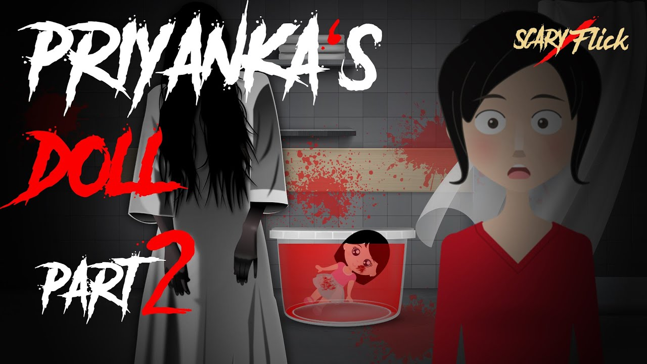 Priyanka's Doll Part 2 I भूतिया गुड़िया I Animated Horror Story In Hindi I Scary Flick E51