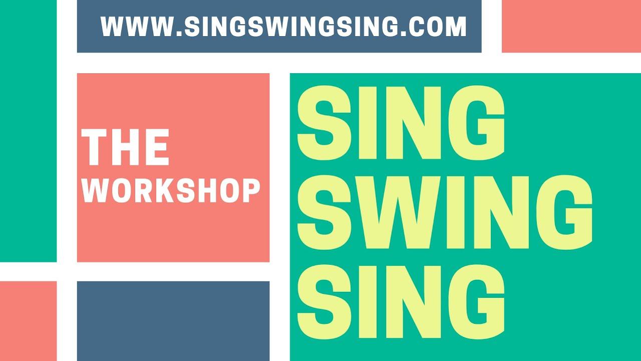 SingSwingSing - The Workshop