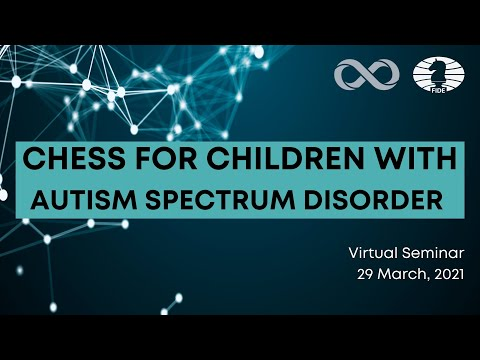 Chess for Children with Autism Spectrum Disorder | FIDE Seminar |