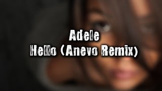 Download [OFFLINE] Adele - Hello (Anevo Remix) (HARD BASS BOOSTED) MP3 song and Music Video