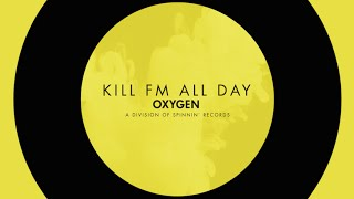 Kill FM All Day Extended Mix