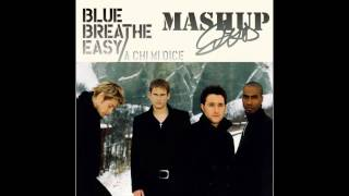 Blue - Breathe Easy/A chi Mi dice [Mashup English-Italian]