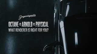 Octane vs Arnold vs Physical: What Renderer is Right for You?