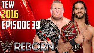 TEW 2016: WWE Reborn #039 - The Road To Summerslam Begins! (Season 2)