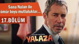 Sana Nalan ile ömür boyu mutluluklar… - Yalaza 17.Bölüm (Son Sahne)