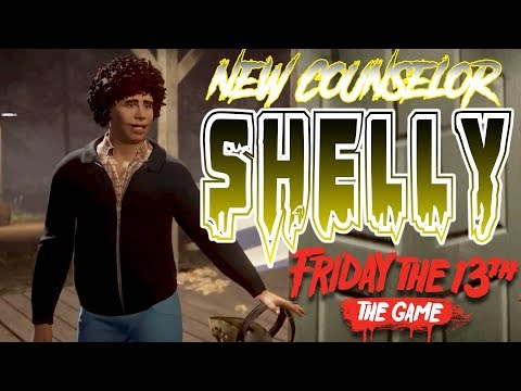 NEW Counselor!   SHELLY IS BACK!!   Friday the 13th: The Game