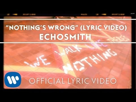 Echosmith - Nothing's Wrong [OFFICIAL LYRIC VIDEO]