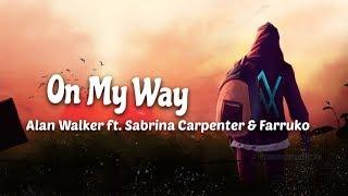 Alan Walker, Sabrina Carpenter & Farruko - On My Way (Lyrics & Terjemahan Bahasa indonesia)