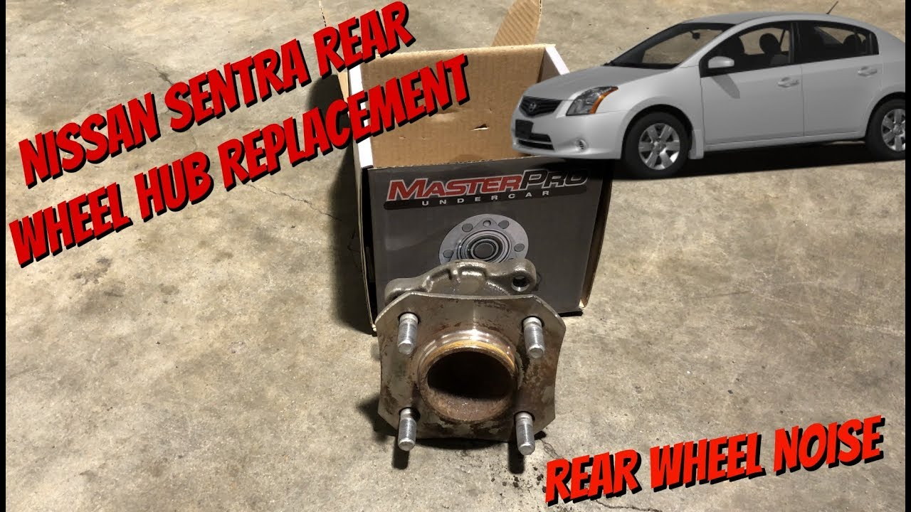 How To Replace Rear Wheel Bearings Hub On A Nissan Sentra 07 12 Youtube