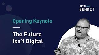 APAC Summit 2019: The Future Isn't Digital