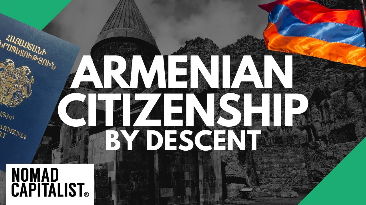How to Get Armenian Citizenship by Descent | Nomad Capitalist
