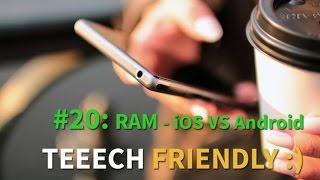 iOS VS Android, Chi gestisce meglio la RAM? - Teeech Friendly #20