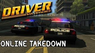 Driver San Francisco- Online Takedown- Worst. Getaway Car. Ever.