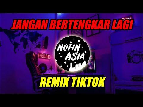 Jangan bertengkar lagi - Kangen Band | Remix Full Bass Terbaru 2019