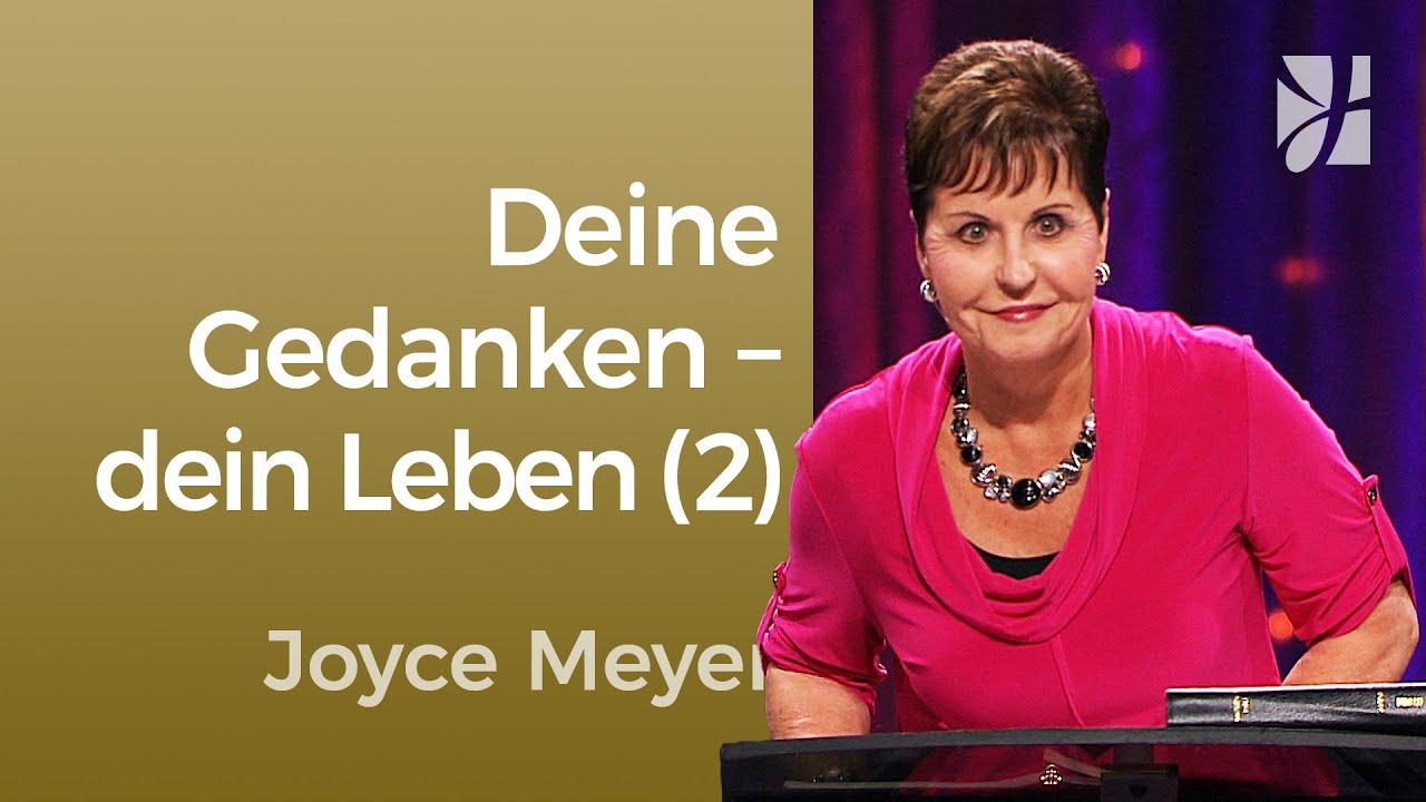 Wie deine Gedanken dein Leben beeinflussen (2) – Joyce Meyer – Gedanken und Worte lenken