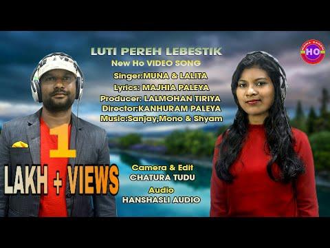 Luti Pereh Lebestik || New Ho Video Song(Studio Version)2019-20 || Muna & Lalita