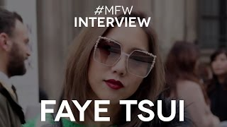Milan Fashion Week Interview with Faye Tsui