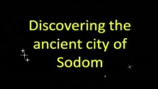 Discovering the Ancient City of Sodom