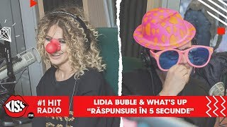 Lidia Buble & What's UP - Raspunsuri in 5 secunde
