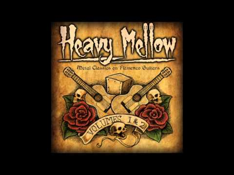 HEAVY MELLOW full album - Metal Classics on Flamenco Guitars Woods/Villegas/Velasquez