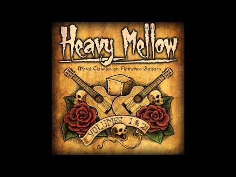 HEAVY MELLOW full album - Metal Classics on Flamenco Guitars Woods/Villegas/Velasquez