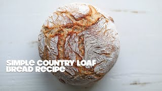 How to Make a Homemade Artisan Country Loaf Bread Recipe