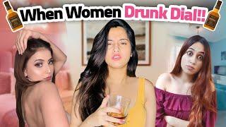 When Women Drunk Dial Ft. Twarita Nagar & Pataakha   Hasley India Originals!
